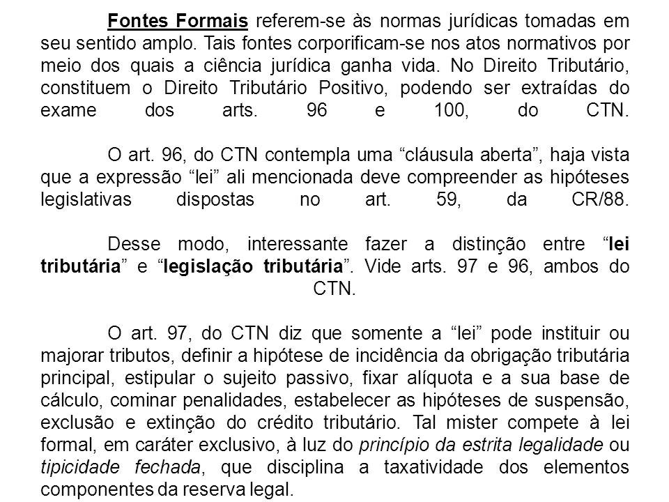 Fontes Formais referem-se às normas jurídicas tomadas em seu sentido amplo.