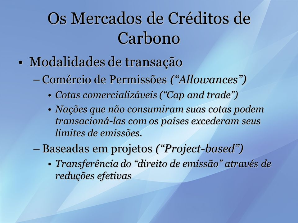 A UNFCCC e o Protocolo de Kyoto Mecanismos de Desenvolvimento LimpoMecanismos de Desenvolvimento Limpo –Art.