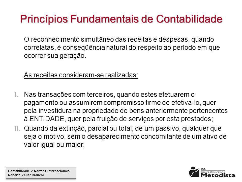 Contabilidade e Normas Internacionais Roberto Zeller Branchi Contabilidade e Normas Internacionais Roberto Zeller Branchi Princípios Fundamentais de C