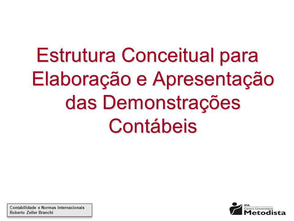 Contabilidade e Normas Internacionais Roberto Zeller Branchi Contabilidade e Normas Internacionais Roberto Zeller Branchi Estrutura Conceitual para El
