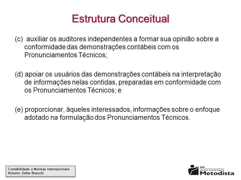 Contabilidade e Normas Internacionais Roberto Zeller Branchi Contabilidade e Normas Internacionais Roberto Zeller Branchi Estrutura Conceitual (c) aux