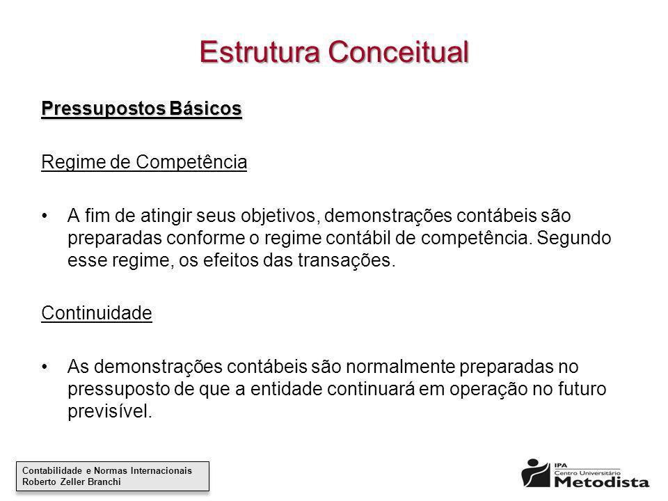 Contabilidade e Normas Internacionais Roberto Zeller Branchi Contabilidade e Normas Internacionais Roberto Zeller Branchi Estrutura Conceitual Pressup