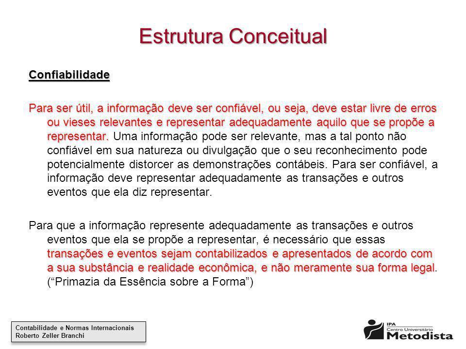 Contabilidade e Normas Internacionais Roberto Zeller Branchi Contabilidade e Normas Internacionais Roberto Zeller Branchi Estrutura Conceitual Confiab