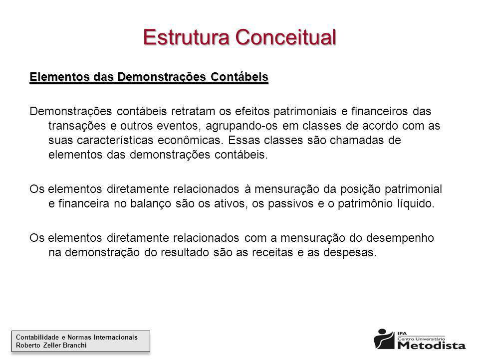 Contabilidade e Normas Internacionais Roberto Zeller Branchi Contabilidade e Normas Internacionais Roberto Zeller Branchi Estrutura Conceitual Element