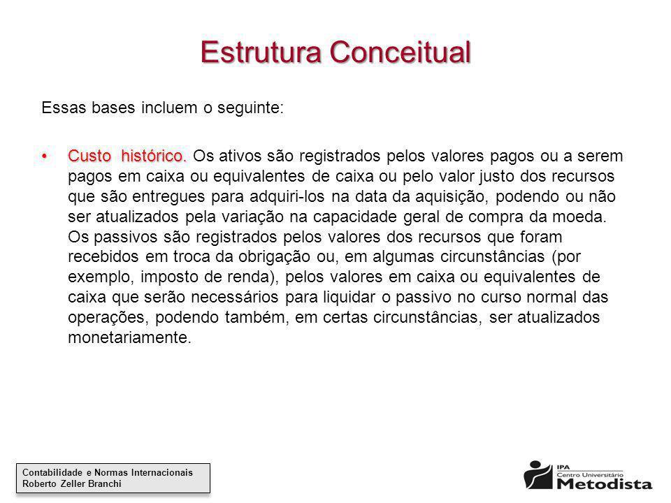 Contabilidade e Normas Internacionais Roberto Zeller Branchi Contabilidade e Normas Internacionais Roberto Zeller Branchi Estrutura Conceitual Essas b