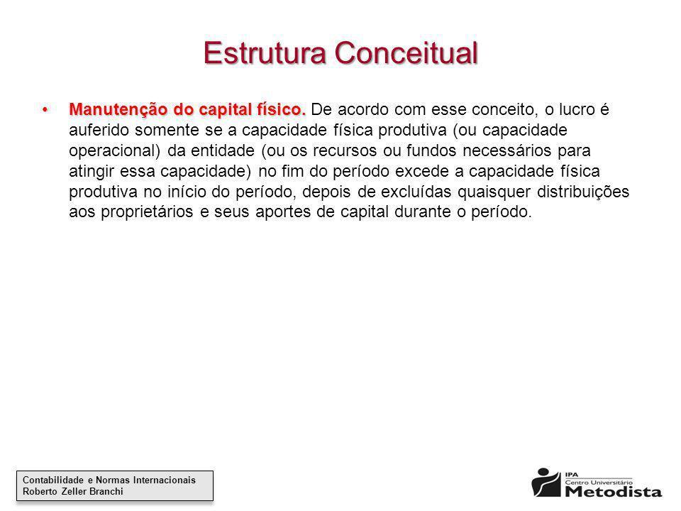 Contabilidade e Normas Internacionais Roberto Zeller Branchi Contabilidade e Normas Internacionais Roberto Zeller Branchi Estrutura Conceitual Manuten