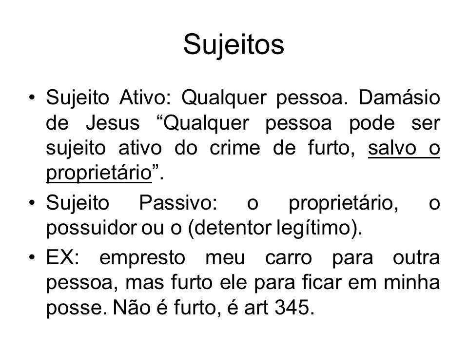 Sujeitos Sujeito Ativo: Qualquer pessoa. Damásio de Jesus Qualquer pessoa pode ser sujeito ativo do crime de furto, salvo o proprietário. Sujeito Pass