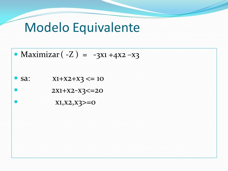 Problema da variável livre Se alguma variável do modelo não possuir a condição de não negatividade, podemos substituí-la pela diferença de outras variáveis não negativas.