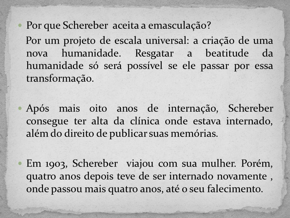 Para Bleuler, o criador do termo esquizofrenia, Schreber era um esquizofrênico paranóide, sujeito a alucinações e dissociações.