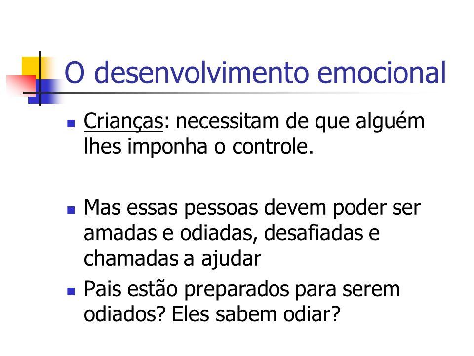 O desenvolvimento emocional Crianças: necessitam de que alguém lhes imponha o controle.