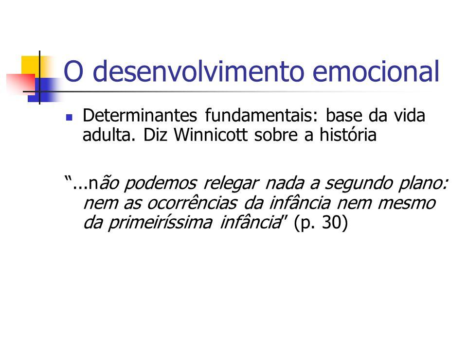 O desenvolvimento emocional Determinantes fundamentais: base da vida adulta.