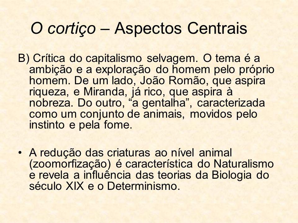 O cortiço – Aspectos Centrais B) Crítica do capitalismo selvagem.