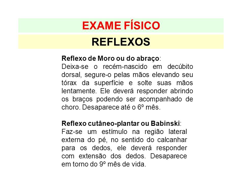 REFLEXOS EXAME FÍSICO Reflexo cutâneo-plantar ou Babinski: Faz-se um estímulo na região lateral externa do pé, no sentido do calcanhar para os dedos,