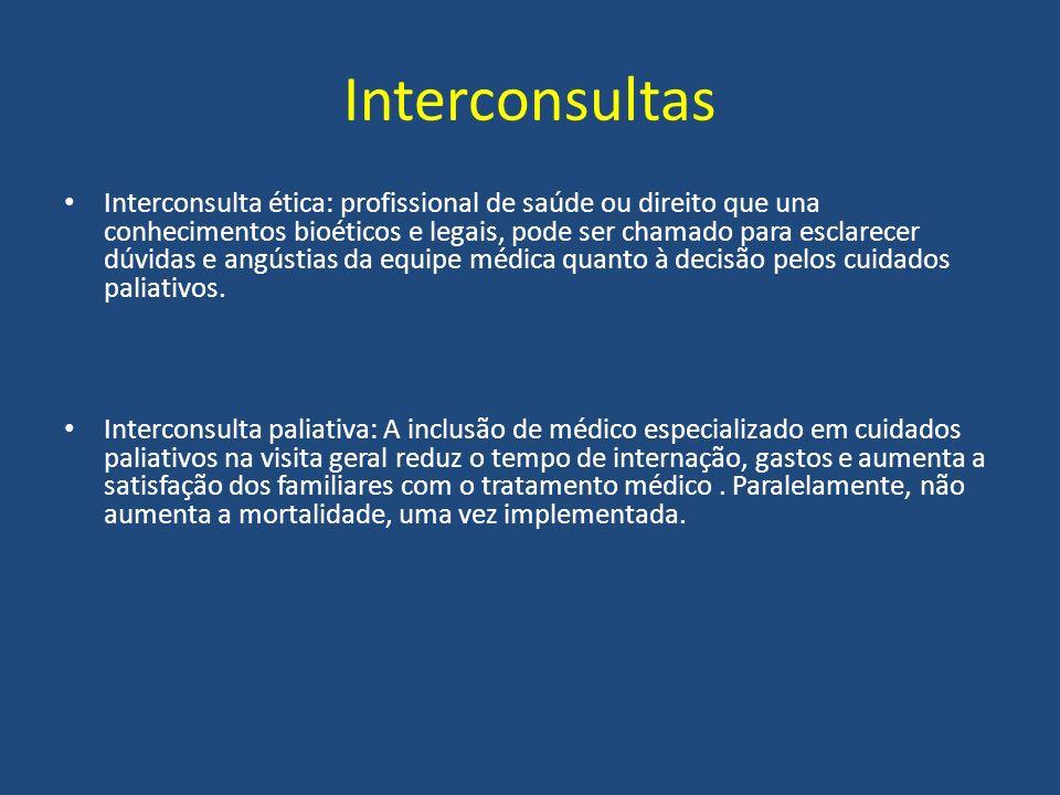 Interconsultas Interconsulta ética: profissional de saúde ou direito que una conhecimentos bioéticos e legais, pode ser chamado para esclarecer dúvida