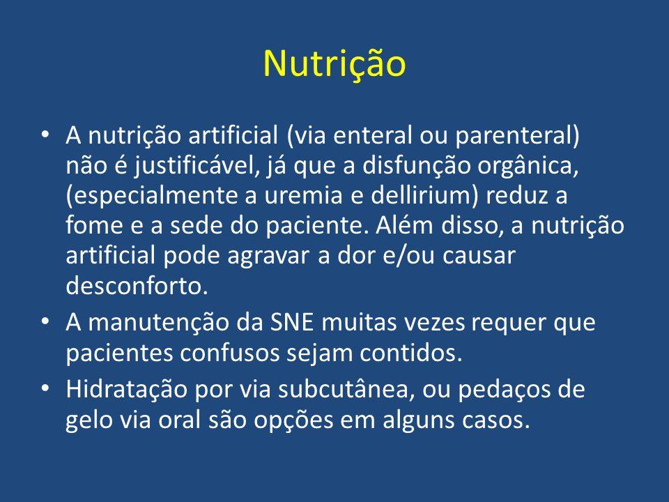 Nutrição A nutrição artificial (via enteral ou parenteral) não é justificável, já que a disfunção orgânica, (especialmente a uremia e dellirium) reduz