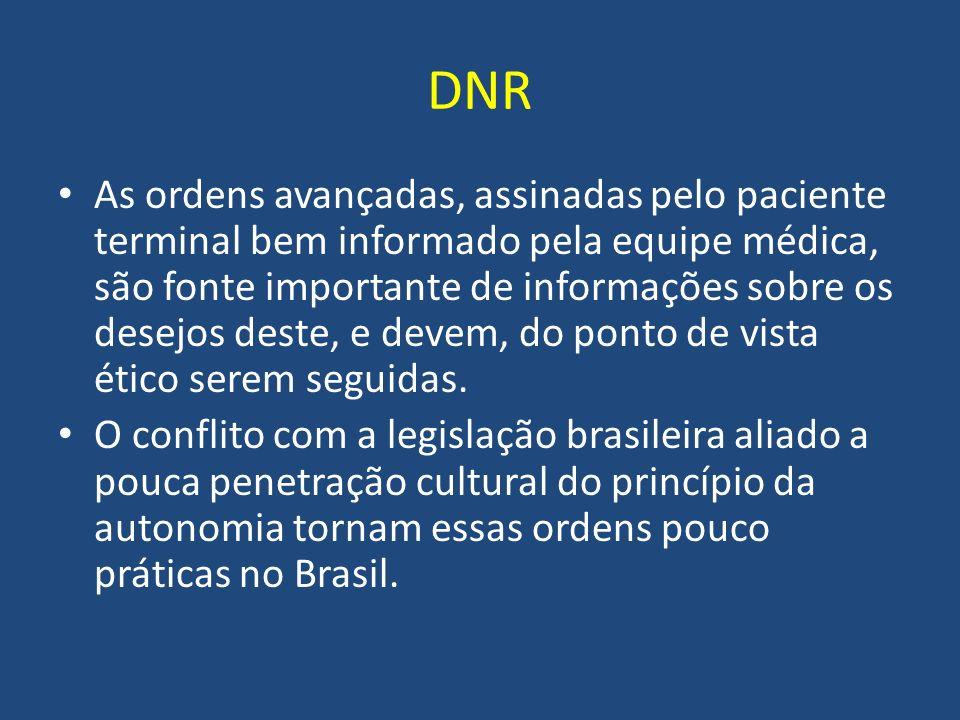 DNR As ordens avançadas, assinadas pelo paciente terminal bem informado pela equipe médica, são fonte importante de informações sobre os desejos deste