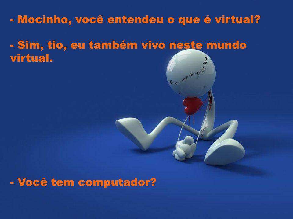 - Virtual é um local que imaginamos algo que não podemos pegar, tocar.