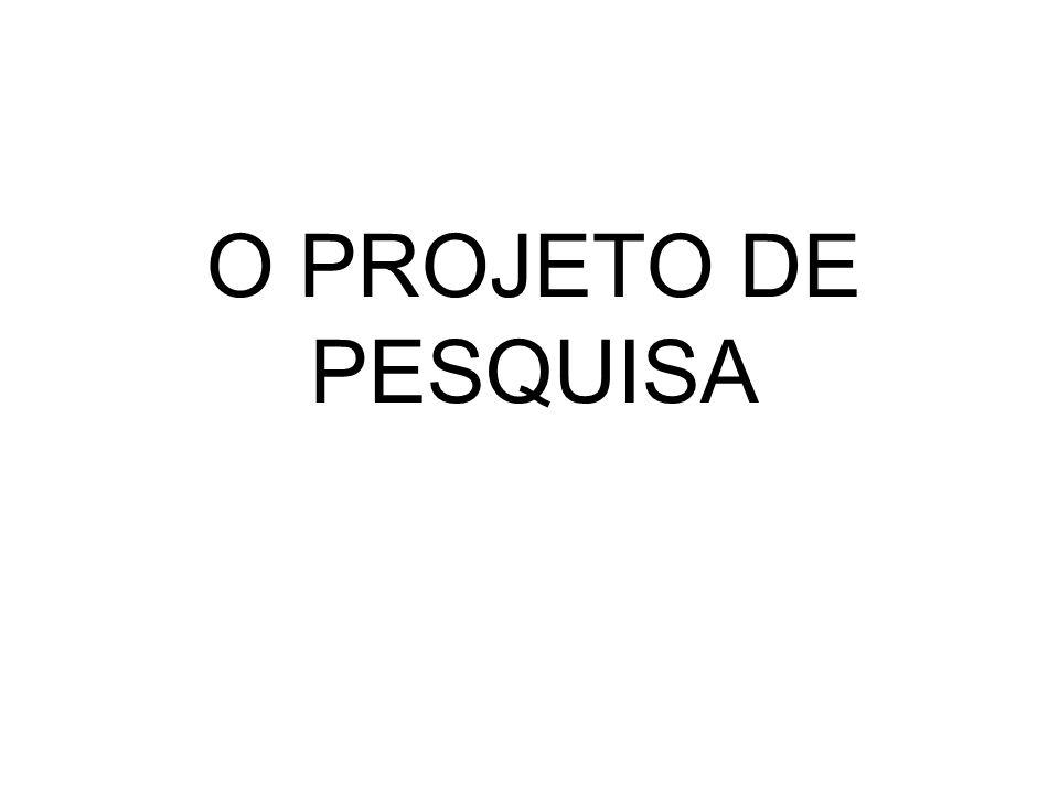 O PROJETO DE PESQUISA