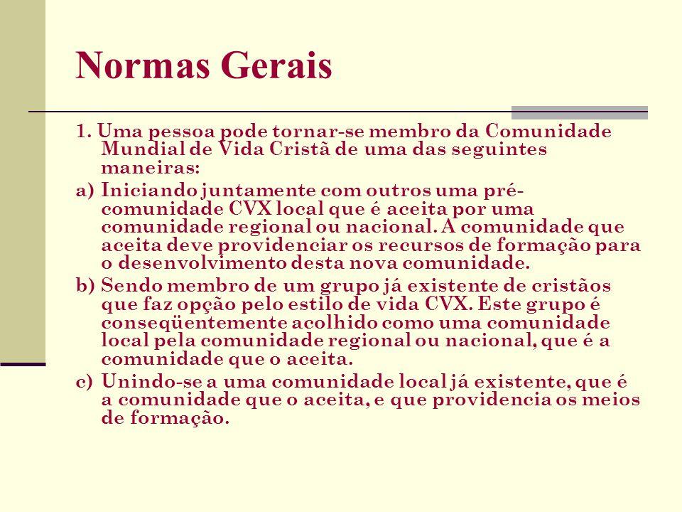 Normas Gerais 1. Uma pessoa pode tornar-se membro da Comunidade Mundial de Vida Cristã de uma das seguintes maneiras: a)Iniciando juntamente com outro