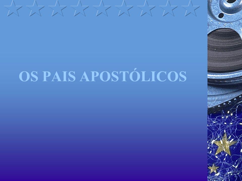 OS PAIS APOSTÓLICOS
