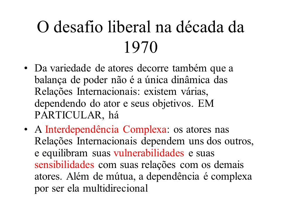 O desafio liberal na década da 1970 Questionando as conseqüências da Anarquia: o principal desafio liberal.
