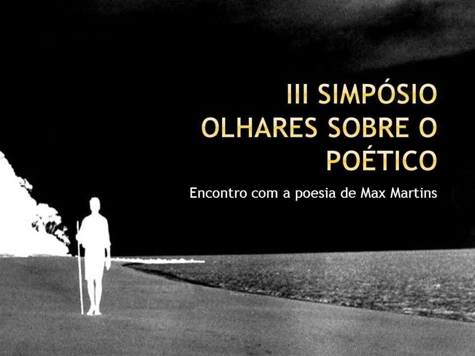 Encontro com a poesia de Max Martins