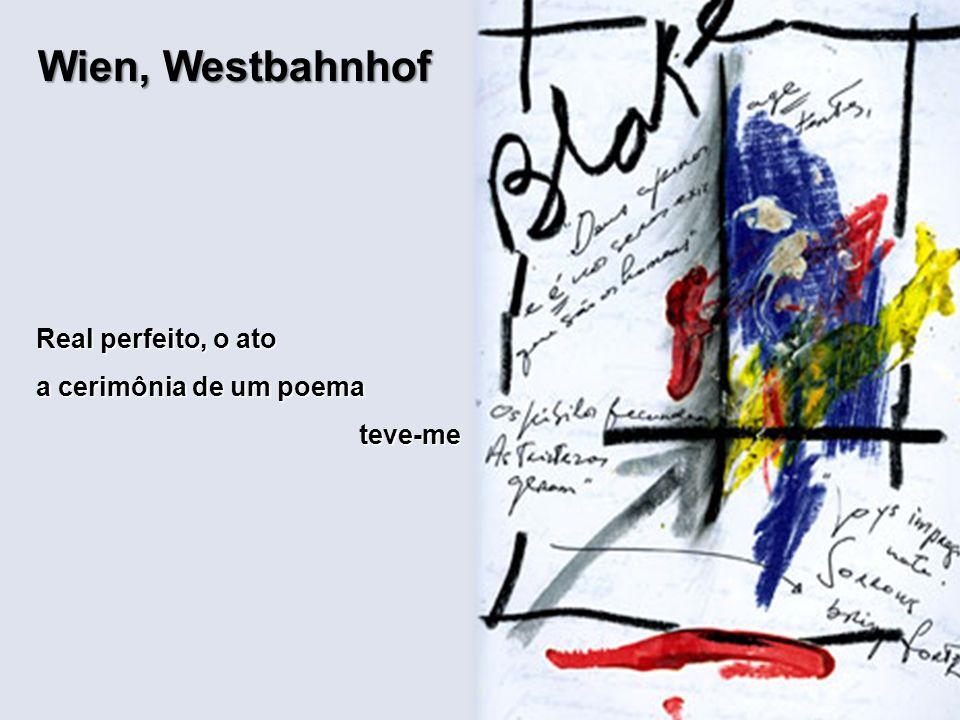 Real perfeito, o ato a cerimônia de um poema teve-me teve-me Wien, Westbahnhof