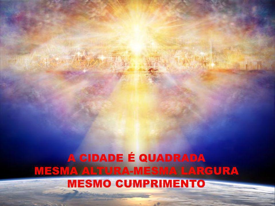 A CIDADE É QUADRADA MESMA ALTURA-MESMA LARGURA MESMO CUMPRIMENTO