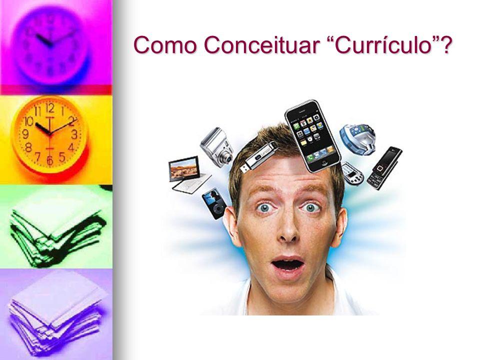 Como Conceituar Currículo?