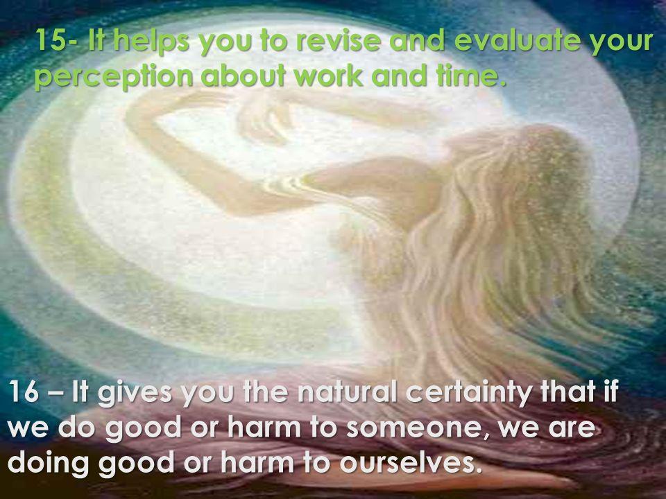 15- Auxilia você a revisar e revalorizar os seus conceitos de trabalho e tempo.