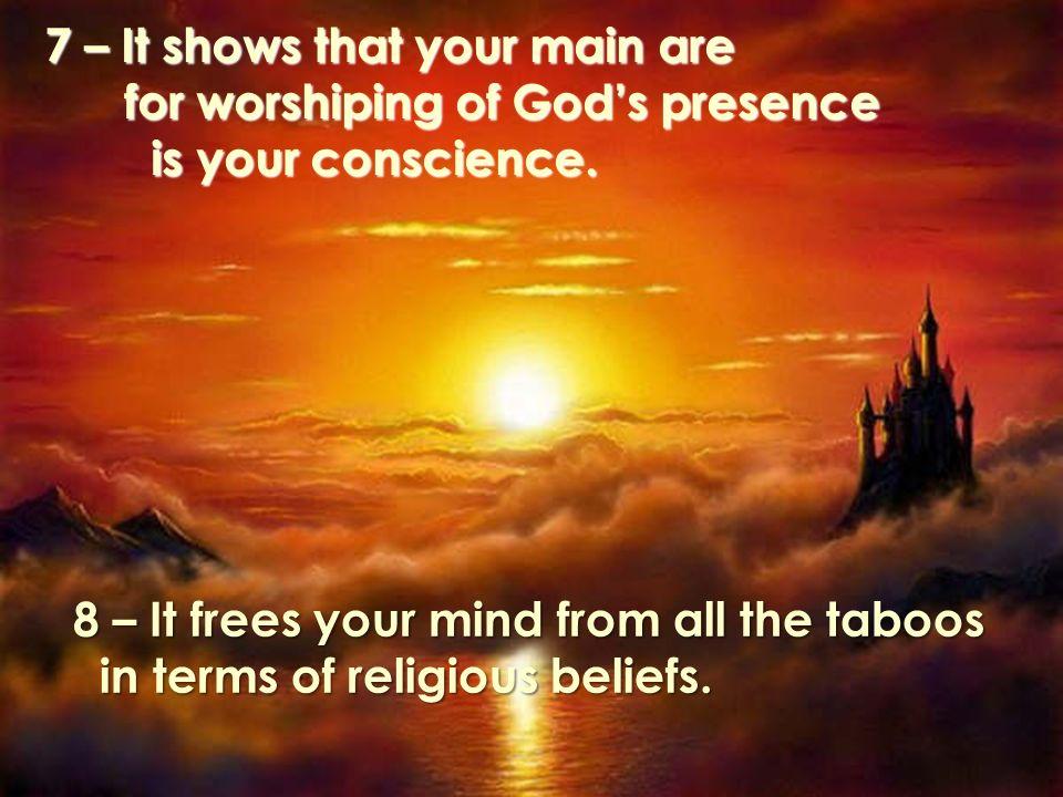 7 – Demonstra-lhe que o seu principal templo para o culto da presença templo para o culto da presença Divina é a consciência.