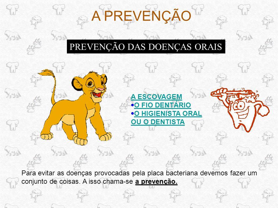 A PREVENÇÃO PREVENÇÃO DAS DOENÇAS ORAIS a prevenção.