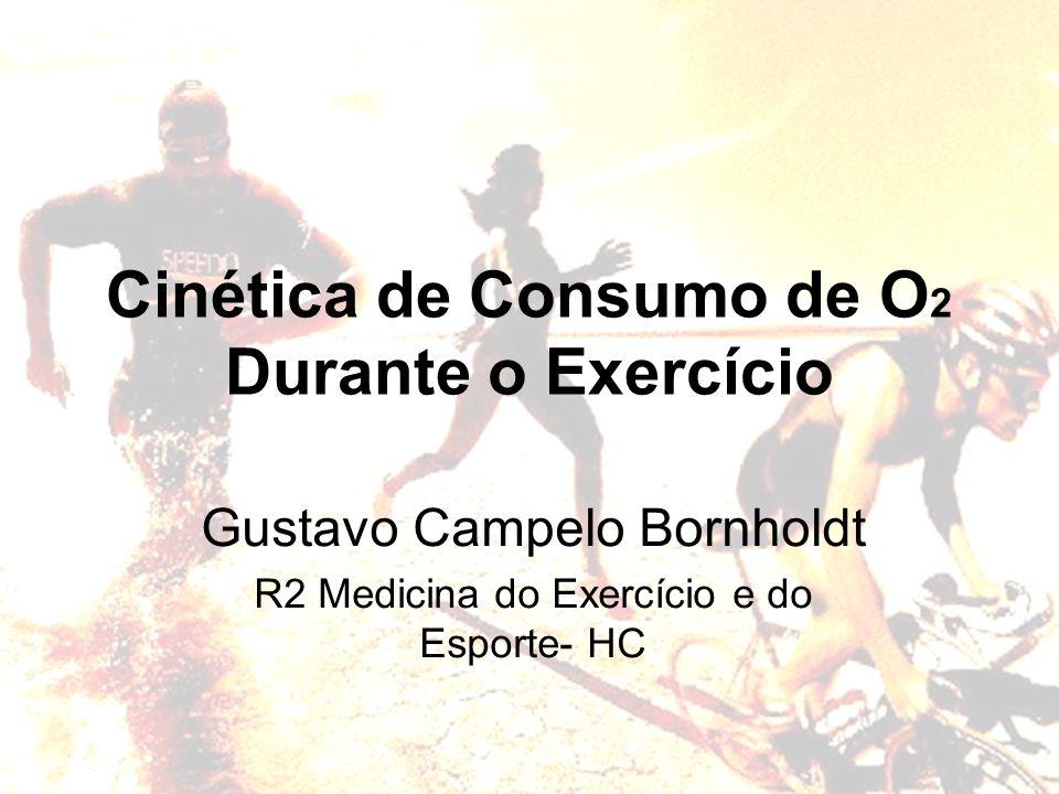 Cinética do Consumo de O2 VO2 não aumenta imediatamente ao estado estável no início do exercício.