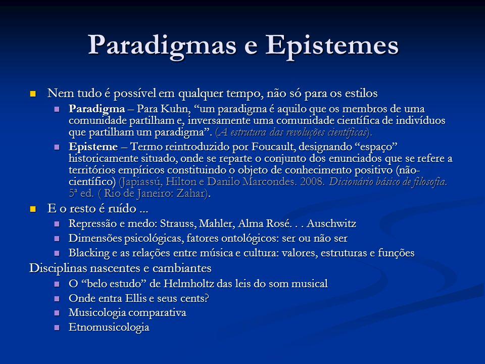 Paradigmas e Epistemes Nem tudo é possível em qualquer tempo, não só para os estilos Nem tudo é possível em qualquer tempo, não só para os estilos Par