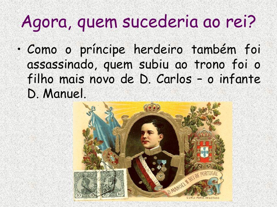 Agora, quem sucederia ao rei? Como o príncipe herdeiro também foi assassinado, quem subiu ao trono foi o filho mais novo de D. Carlos – o infante D. M