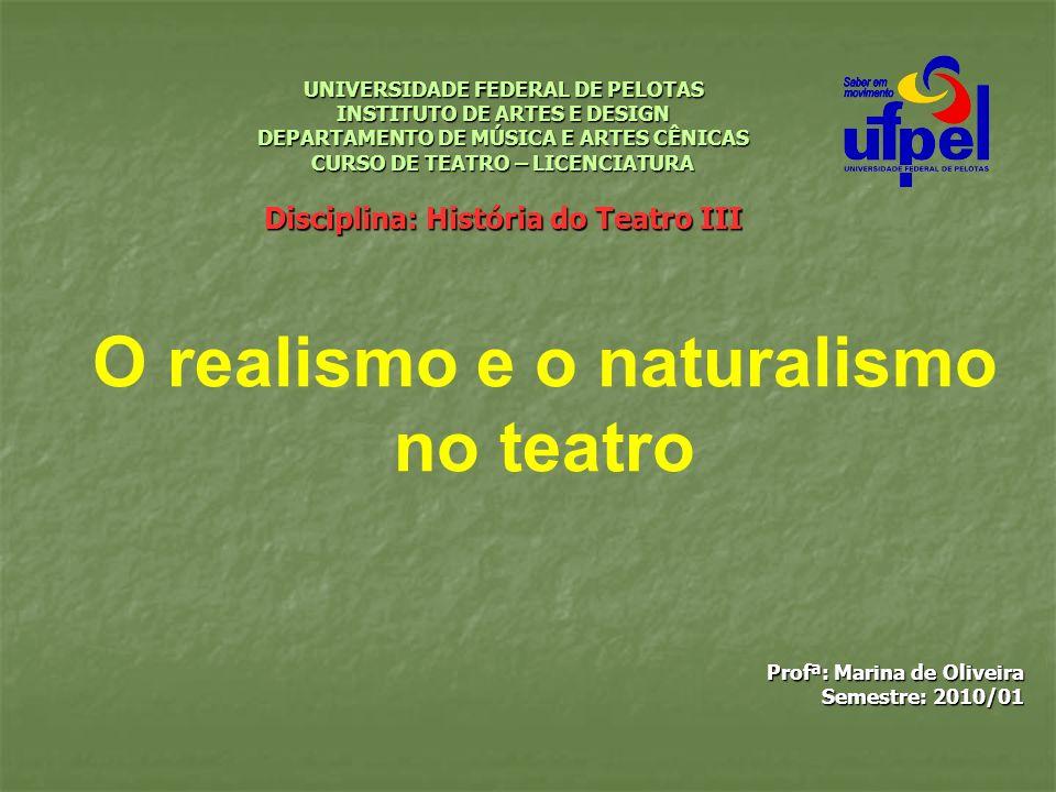 UNIVERSIDADE FEDERAL DE PELOTAS INSTITUTO DE ARTES E DESIGN DEPARTAMENTO DE MÚSICA E ARTES CÊNICAS CURSO DE TEATRO – LICENCIATURA Disciplina: História