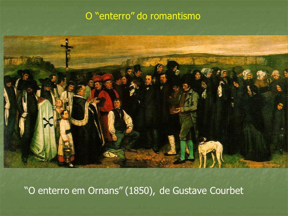 O enterro em Ornans (1850), de Gustave Courbet O enterro do romantismo