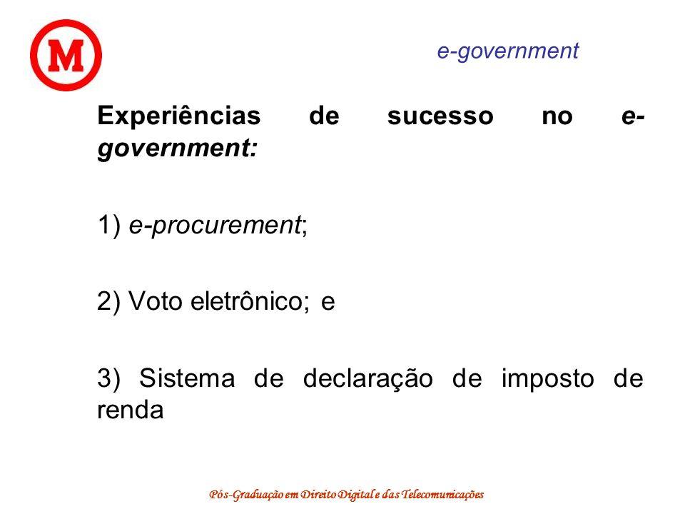 Pós-Graduação em Direito Digital e das Telecomunicações e-government Experiências de sucesso no e- government: 1) e-procurement; 2) Voto eletrônico; e