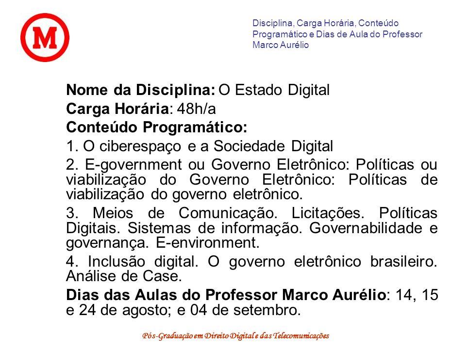 Pós-Graduação em Direito Digital e das Telecomunicações Disciplina, Carga Horária, Conteúdo Programático e Dias de Aula do Professor Marco Aurélio Nom
