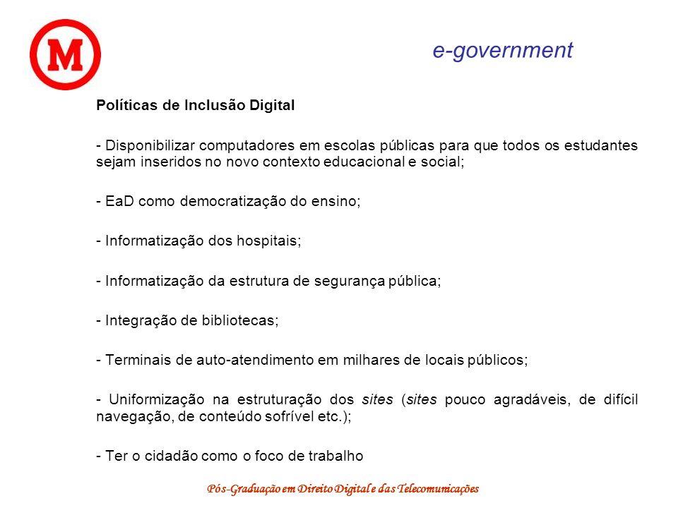 Pós-Graduação em Direito Digital e das Telecomunicações e-government Políticas de Inclusão Digital - Disponibilizar computadores em escolas públicas p