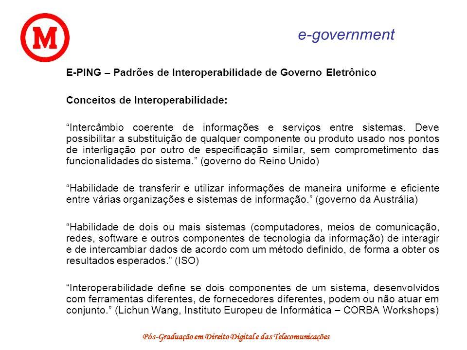 Pós-Graduação em Direito Digital e das Telecomunicações e-government E-PING – Padrões de Interoperabilidade de Governo Eletrônico Conceitos de Interop