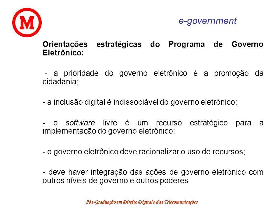 Pós-Graduação em Direito Digital e das Telecomunicações e-government Orientações estratégicas do Programa de Governo Eletrônico: - a prioridade do gov