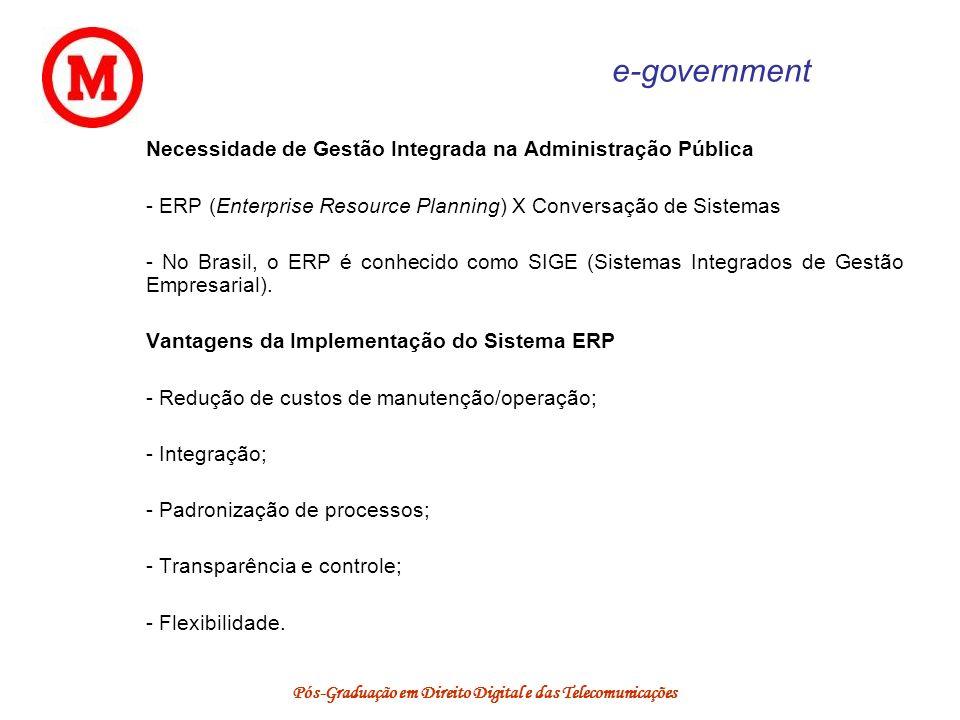 Pós-Graduação em Direito Digital e das Telecomunicações e-government Necessidade de Gestão Integrada na Administração Pública - ERP (Enterprise Resour