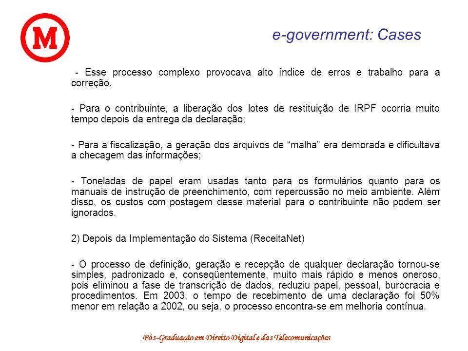 Pós-Graduação em Direito Digital e das Telecomunicações e-government: Cases - Esse processo complexo provocava alto índice de erros e trabalho para a