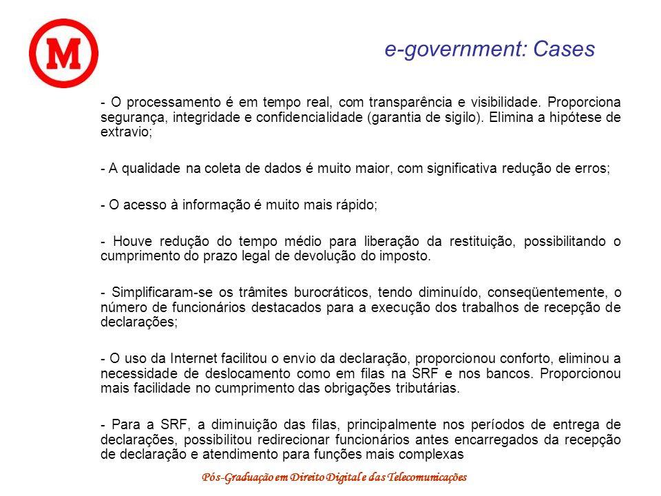 Pós-Graduação em Direito Digital e das Telecomunicações e-government: Cases - O processamento é em tempo real, com transparência e visibilidade. Propo