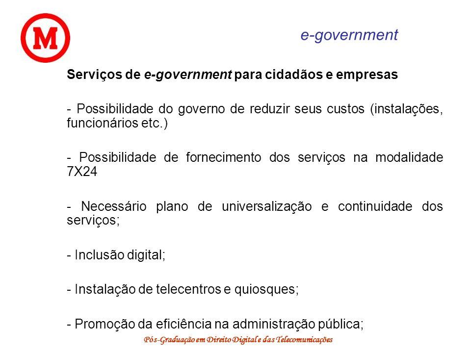 Pós-Graduação em Direito Digital e das Telecomunicações e-government Serviços de e-government para cidadãos e empresas - Possibilidade do governo de r
