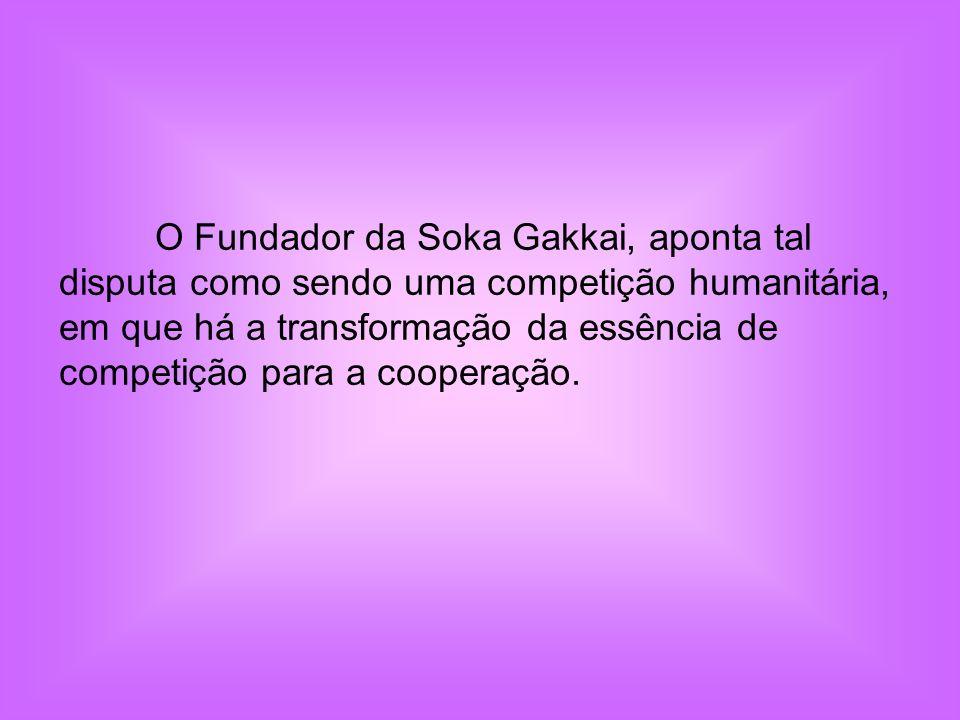 O Fundador da Soka Gakkai, aponta tal disputa como sendo uma competição humanitária, em que há a transformação da essência de competição para a cooperação.