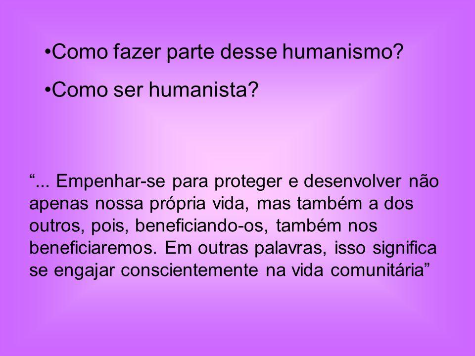 Como fazer parte desse humanismo. Como ser humanista ...