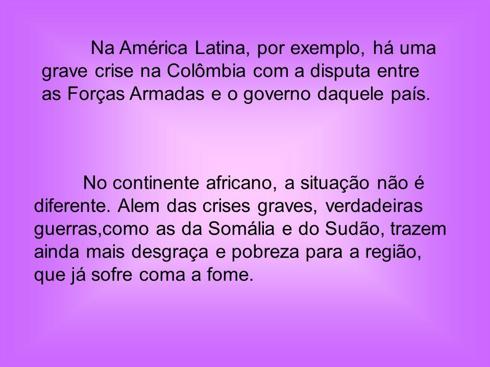 No Brasil, não existem guerras.