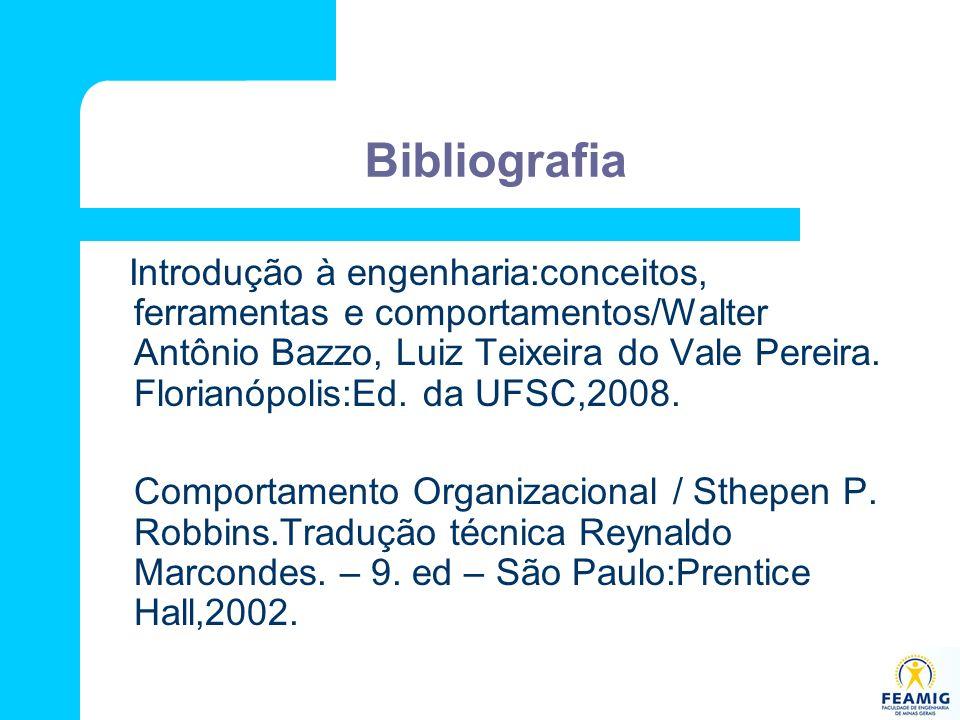 Bibliografia Introdução à engenharia:conceitos, ferramentas e comportamentos/Walter Antônio Bazzo, Luiz Teixeira do Vale Pereira. Florianópolis:Ed. da